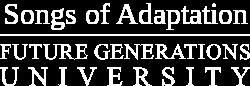 Songs of Adaptation - Future Generations University